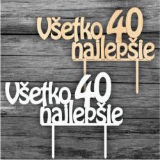 Tortový zápich Všetko najlepšie 40